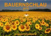 BAUERNSCHLAU 2019 (Wandkalender 2019 DIN A3 quer)