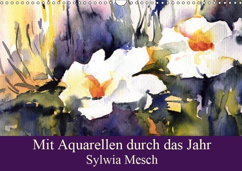 Mit Aquarellen durch das Jahr (Wandkalender 201...
