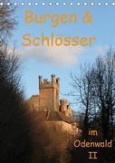 Burgen & Schlösser im Odenwald II (Tischkalender 2019 DIN A5 hoch)