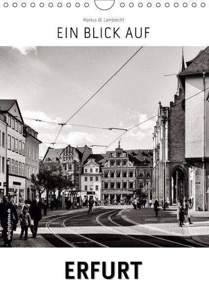 Ein Blick auf Erfurt (Wandkalender 2019 DIN A4 ...