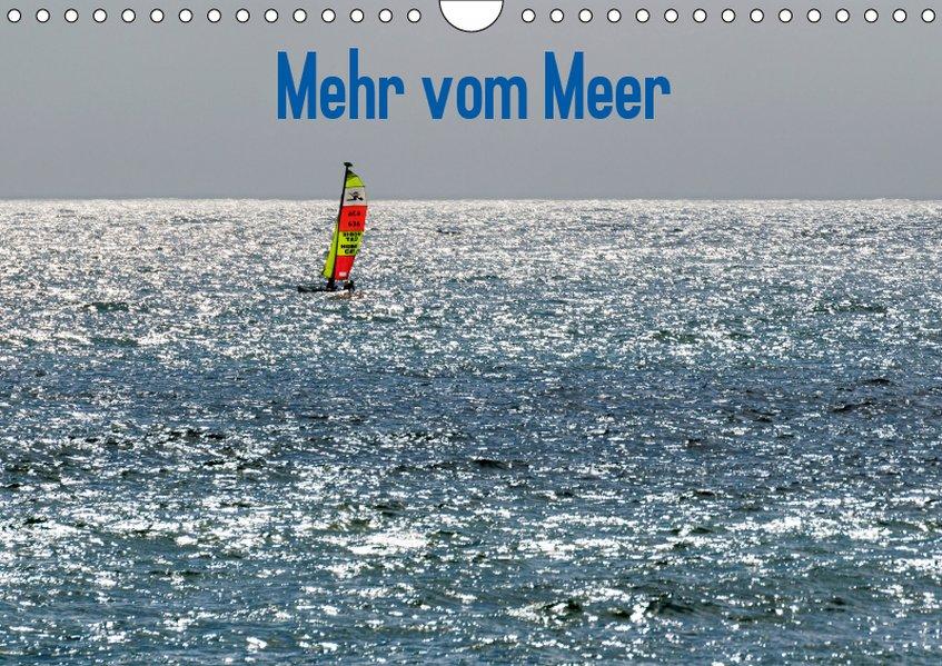 Mehr vom Meer (Wandkalender 2019 DIN A4 quer)