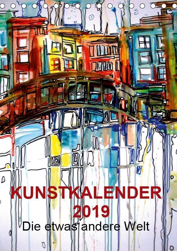 Kunstkalender 2019 Die etwas andere Welt (Tisch...