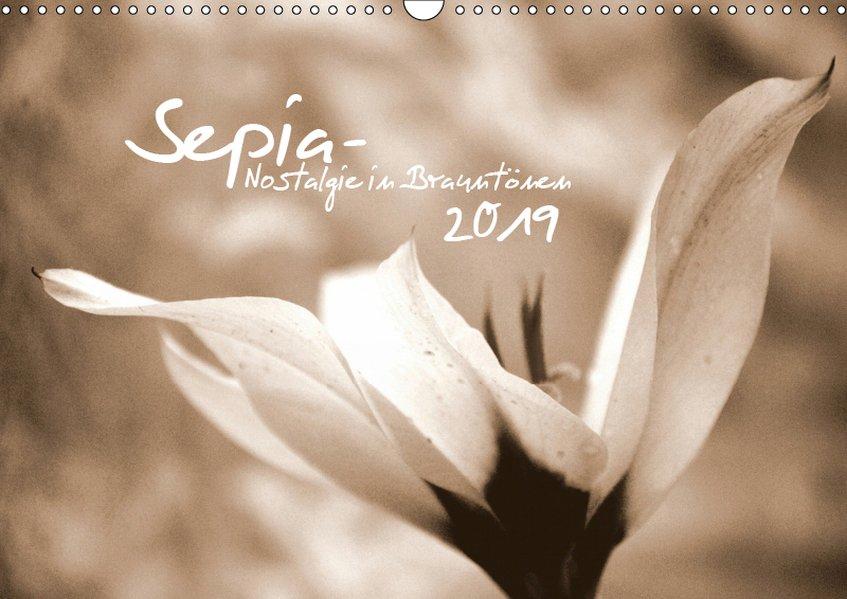 Sepia - Nostalgie in Brauntönen (Wandkalender 2...