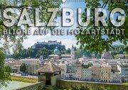 SALZBURG Blicke auf die Mozartstadt (Wandkalender 2019 DIN A2 quer)