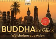 BUDDHA im GLÜCK - Weisheiten aus Asien (Wandkalender 2019 DIN A4 quer)