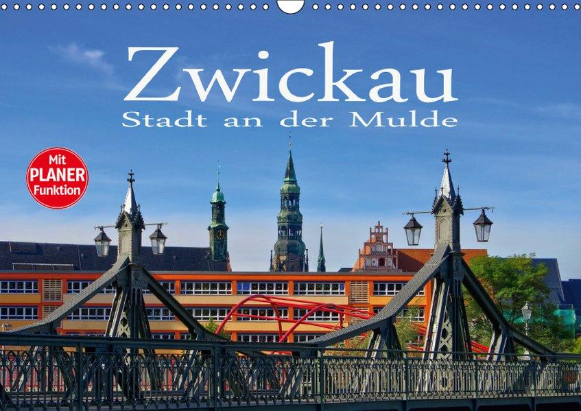 Zwickau - Stadt an der Mulde (Wandkalender 2019...