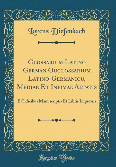 Glossarium Latino German Ouglossarium Latino-Ge...
