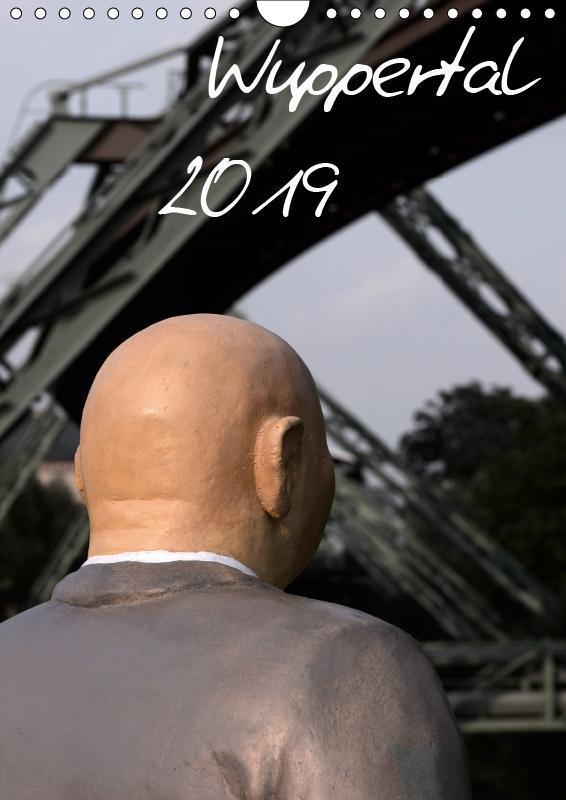 Wuppertal 2019 (Wandkalender 2019 DIN A4 hoch)