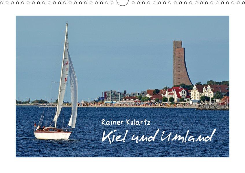 Kiel und Umland (Wandkalender 2019 DIN A3 quer)