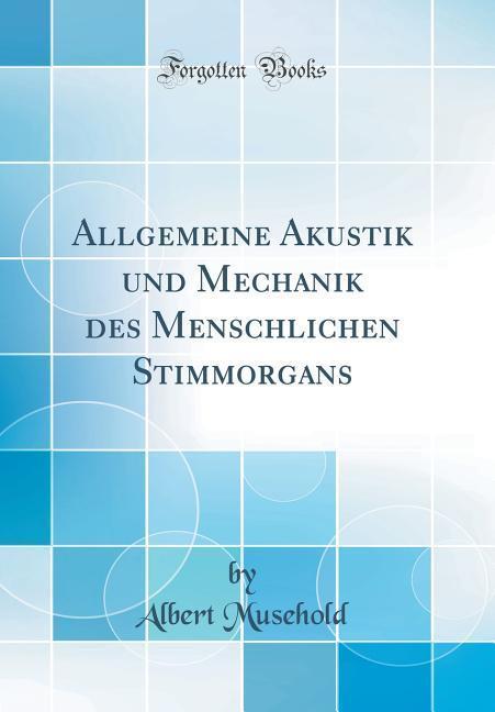 Allgemeine Akustik und Mechanik des Menschliche...