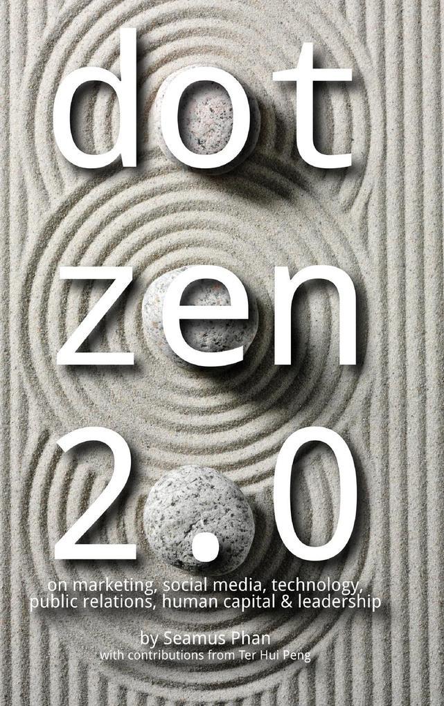 Dot Zen 2.0 - On Marketing, Social Media, Techn...