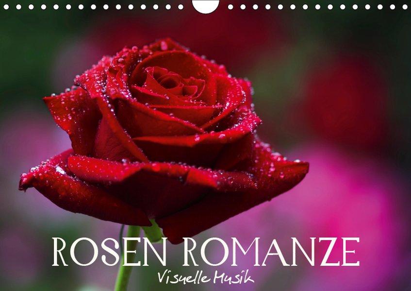 Rosen Romanze - Visuelle Musik (Wandkalender 20...