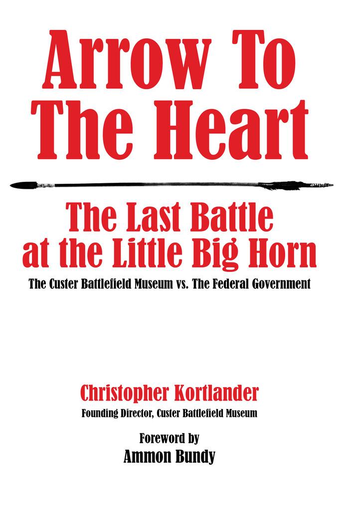 Arrow to the Heart: The Last Battle at the Litt...
