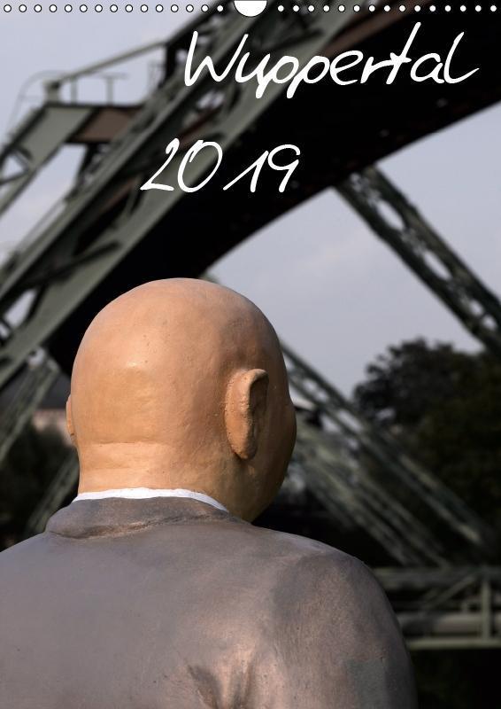 Wuppertal 2019 (Wandkalender 2019 DIN A3 hoch)