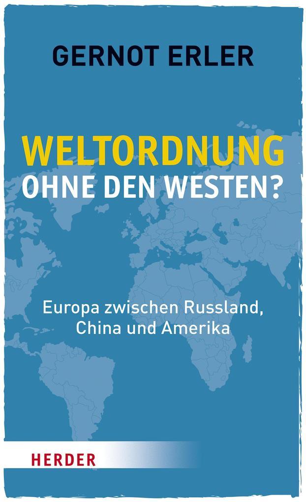 Weltordnung ohne den Westen? als eBook