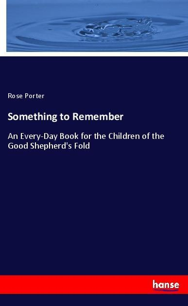 Something to Remember als Buch von Rose Porter