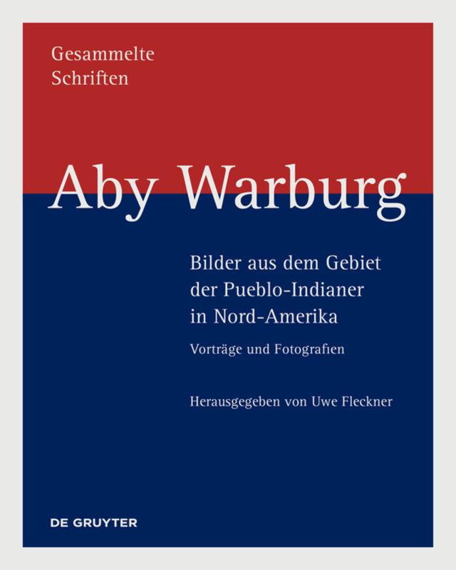 Aby Warburg - Bilder aus dem Gebiet der Pueblo-...