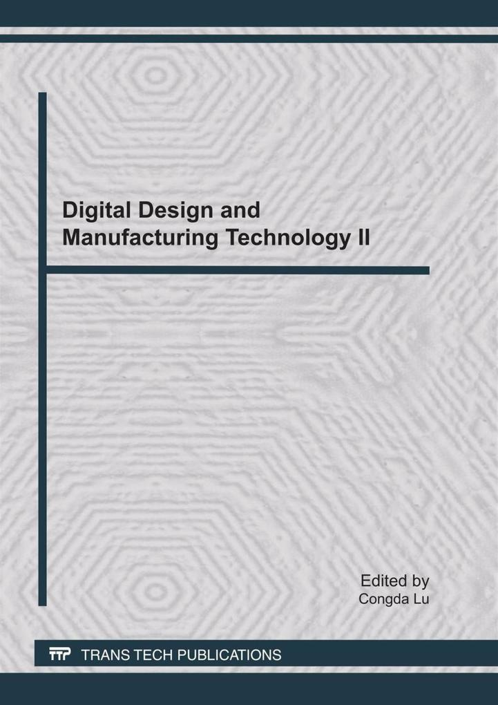 Digital Design and Manufacturing Technology II ...