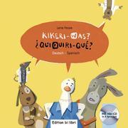Kikeri - was? Kinderbuch Deutsch-Spanisch mit Audio-CD in acht Sprachen