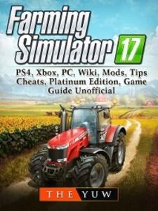Farming Simulator 17, PS4, Xbox, PC, Wiki, Mods...