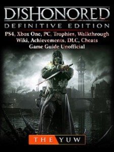 Dishonored Definitive Edition, PS4, Xbox One, P...