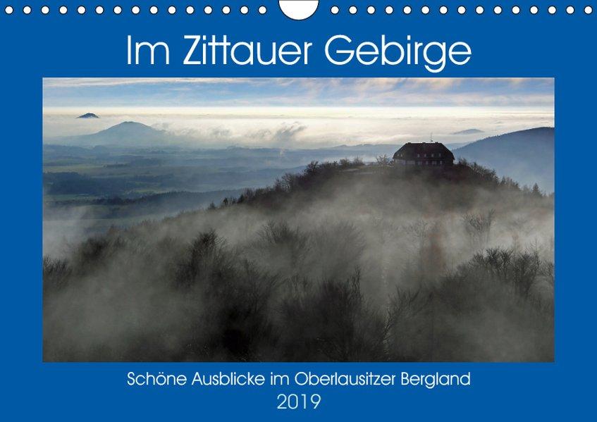 Das Zittauer Gebirge - (Wandkalender 2019 DIN A...