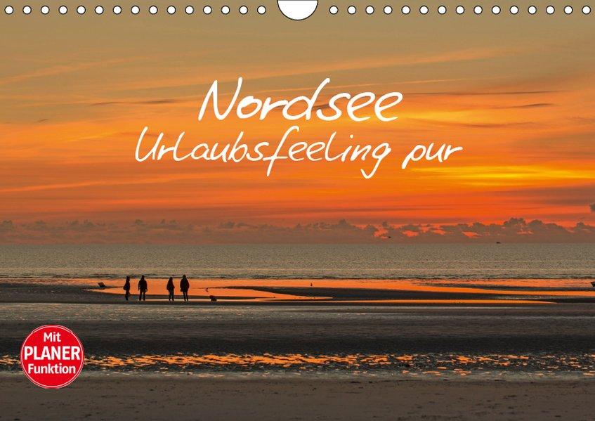 Nordsee - Urlaubsfeeling pur (Wandkalender 2019...