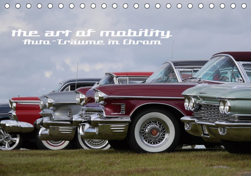 The art of mobility - Auto-Träume in Chrom (Tis...