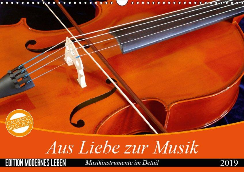 Aus Liebe zur Musik (Wandkalender 2019 DIN A3 q...