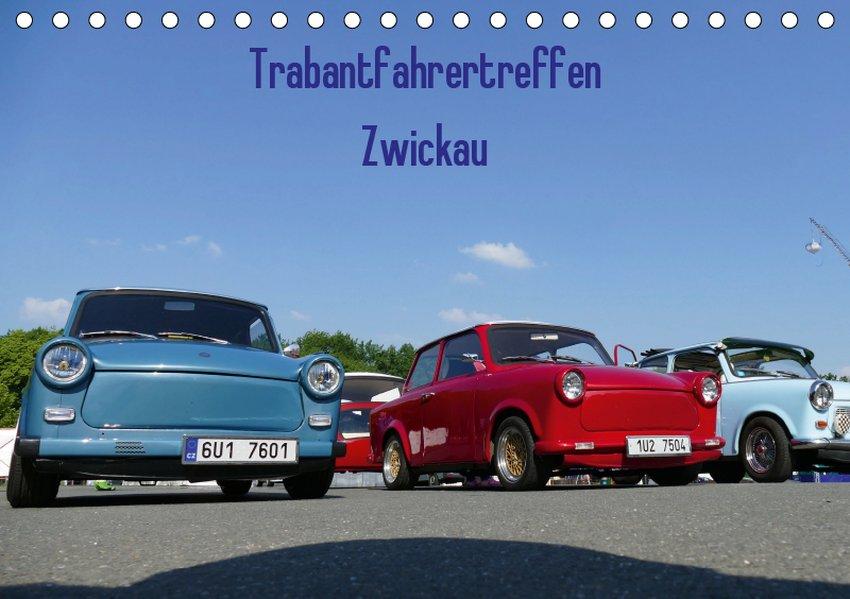Trabantfahrertreffen Zwickau (Tischkalender 201...