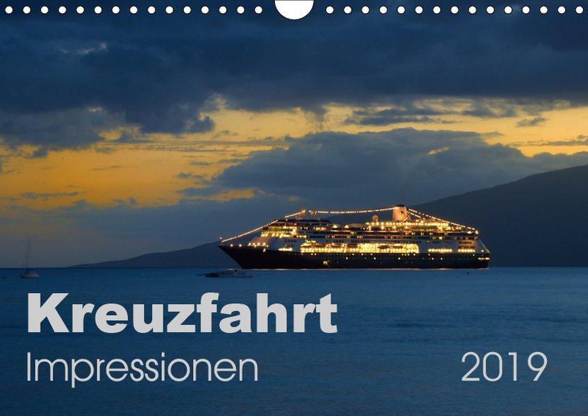 Kreuzfahrt Impressionen (Wandkalender 2019 DIN ...