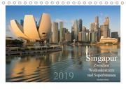Singapur: Zwischen Wolkenkratzern und Superbäumen (Tischkalender 2019 DIN A5 quer)