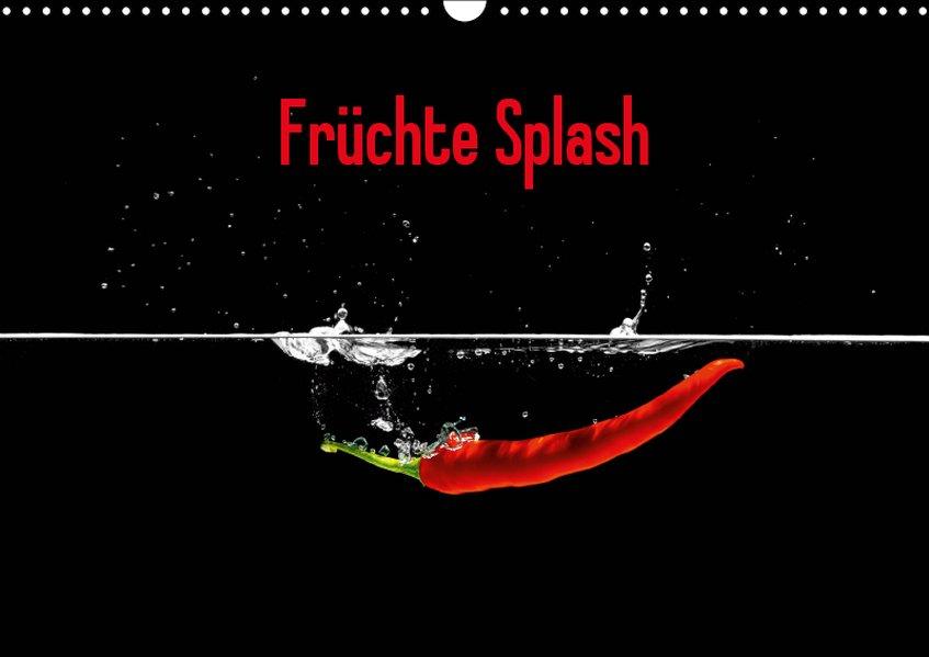 Früchte Splash (Wandkalender 2019 DIN A3 quer)