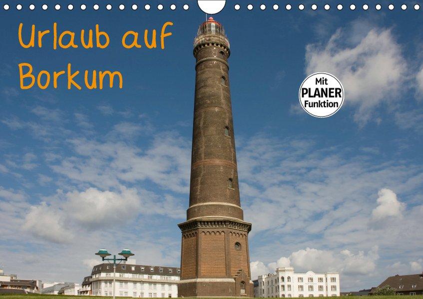 Urlaub auf Borkum (Wandkalender 2019 DIN A4 quer)