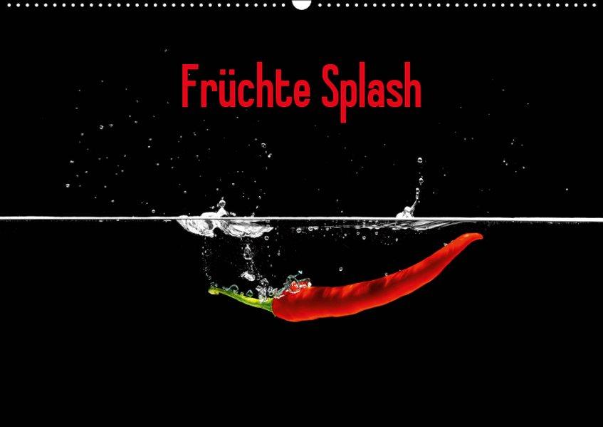 Früchte Splash (Wandkalender 2019 DIN A2 quer)