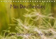 Max Dauthendey - Mit der Natur durchs Jahr (Tischkalender 2019 DIN A5 quer)