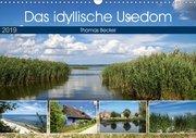 Das idyllische Usedom (Wandkalender 2019 DIN A3 quer)
