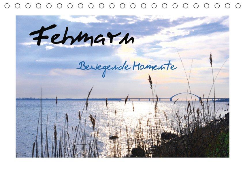 Fehmarn - Bewegende Momente (Tischkalender 2019...