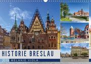 HISTORIE BRESLAU (Wandkalender 2019 DIN A3 quer)