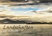 Landschaften wie im Traum (Wandkalender 2019 DIN A2 quer)