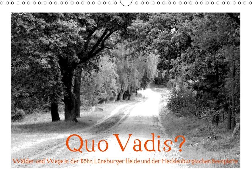 Quo Vadis? Wälder und Wege in der Röhn, Lünebur...