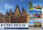 HISTORIE BRESLAU (Wandkalender 2019 DIN A2 quer)