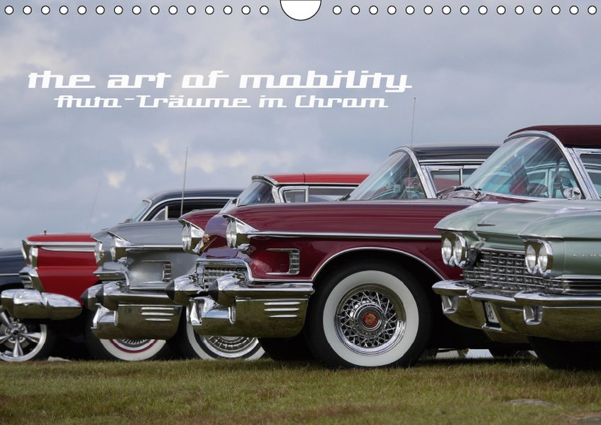 The art of mobility - Auto-Träume in Chrom (Wan...