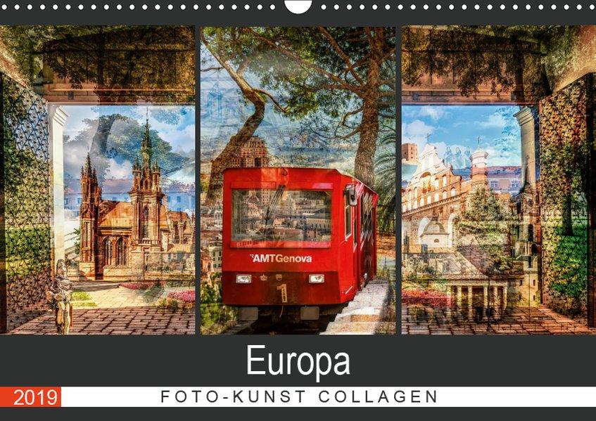 Europa Foto-Kunst Collagen (Wandkalender 2019 D...