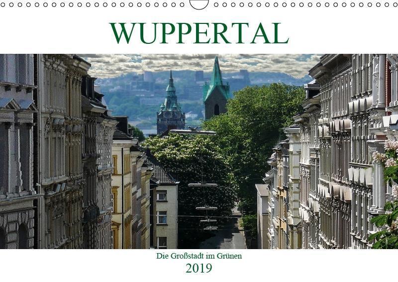 Wuppertal - Die Großstadt im Grünen (Wandkalend...