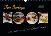 Fine Barbeque - Was man so alles Grillen kann (Wandkalender 2019 DIN A4 quer)