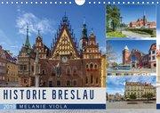 HISTORIE BRESLAU (Wandkalender 2019 DIN A4 quer)