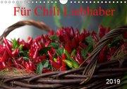 Für Chili Liebhaber (Wandkalender 2019 DIN A4 quer)