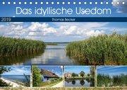 Das idyllische Usedom (Tischkalender 2019 DIN A5 quer)