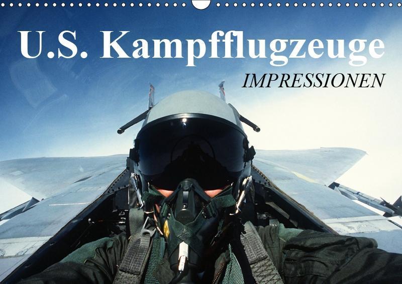 U.S. Kampfflugzeuge. Impressionen (Wandkalender...
